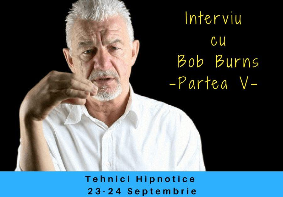 Interviu cu Bob Burns partea a V a