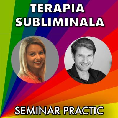 terapia subliminala - seminar practic