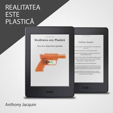 Realitatea Este Plastica - Anthony Jacquin